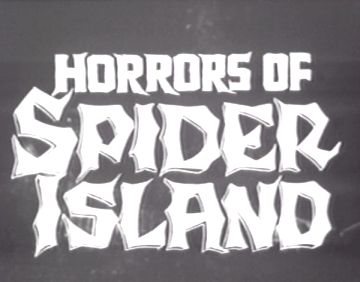 "More like ""Whores of Spider Island"""