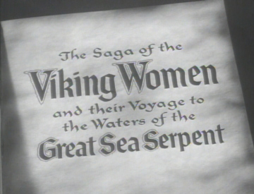 The sequel had an even longer title: The Saga of the Viking Women and Their Voyage to the Waters of the Great Sea Serpent II: Revenge of the Giant Mutant Sea Monster
